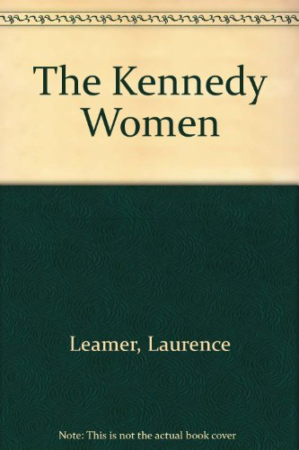 9780517170366: The Kennedy Women [Hardcover] by Leamer, Laurence