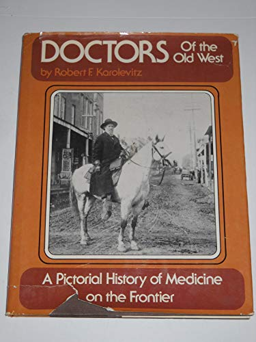 9780517170564: Doctors of the Old West: A Pictorial History of Medicine on the Frontier