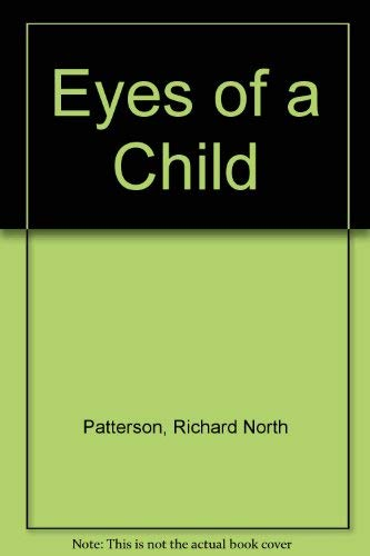 Eyes of a Child: Patterson, Richard North