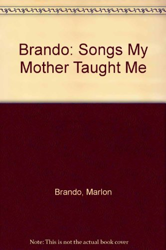 9780517170854: Brando: Songs My Mother Taught Me by Brando, Marlon