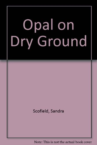 9780517171738: Opal on Dry Ground