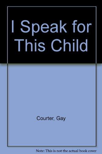 9780517171905: I Speak for This Child