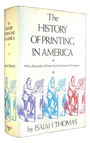 History Of Printing In America: With a: Isaiah Thomas