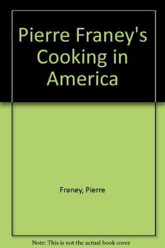 Pierre Franey's Cooking in America (0517173093) by Pierre Franey