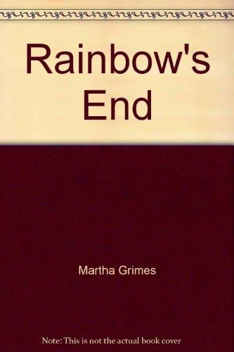 Rainbow's End: Martha Grimes