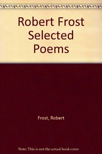 Robert Frost Selected Poems (9780517173718) by Robert Frost