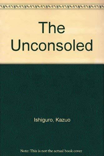 9780517174180: The Unconsoled [Gebundene Ausgabe] by Ishiguro, Kazuo