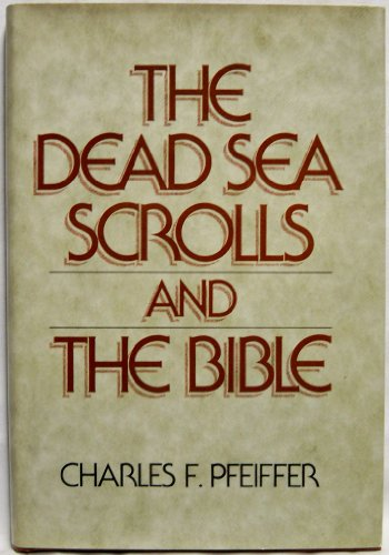 The Dead Sea Scrolls And The Bible.: Pfeifer, Charles F.