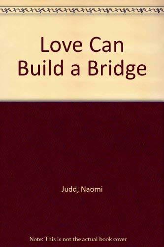 9780517175866: Love Can Build a Bridge
