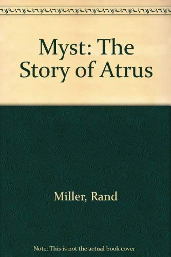 9780517175965: Myst: The Story of Atrus