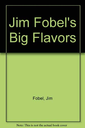 9780517176382: Jim Fobel's Big Flavors [Hardcover] by Fobel, Jim