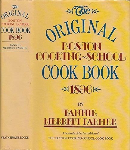 The Original Boston Cooking School Cook Book: Fannie Merritt Farmer