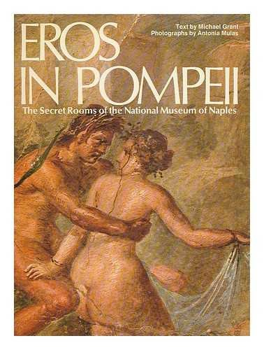 9780517177471: Eros in Pompeii: The Secret Rooms of the National Museum of Naples
