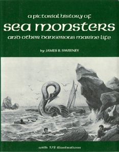 9780517177860: A Pictorial History of Sea Monsters and Other Dangerous Marine Life,