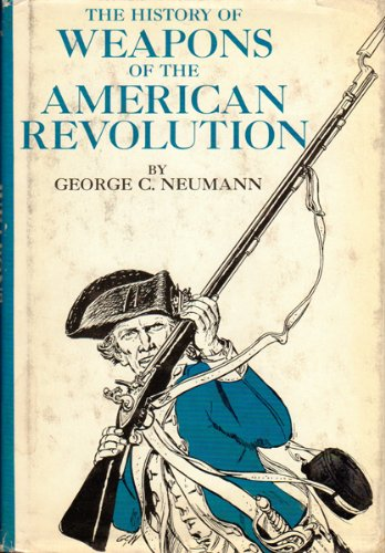 9780517178065: The History of Weapons of the American Revolution
