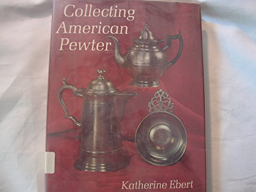 9780517179581: Collecting American pewter