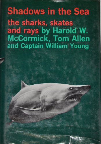 9780517179598: Shadows in the Sea: The Sharks, Skates and Rays