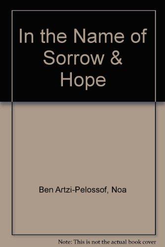 9780517179635: In the Name of Sorrow & Hope by Ben Artzi-Pelossof, Noa