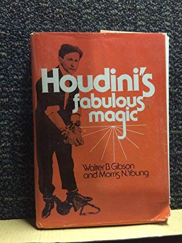 Houdini's Fabulous Magic: Walter B. Gibson;