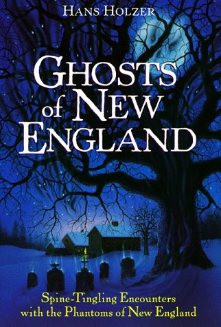 9780517180846: Ghosts of New England: True Stories of Encounters With the Phantoms of New England and New York