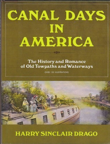 CANAL DAYS IN AMERICA: Drago, Harry Sinclair
