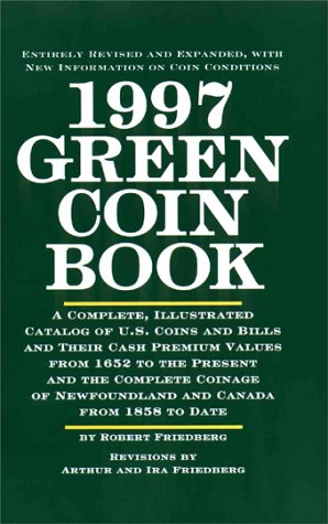 1997 Green Coin Book A Complete, Illustrated Catalog of U. S. Coins and Bills and Their Cash ...
