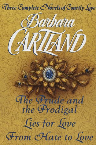 9780517182383: Three Complete Novels of Courtly Love: The Prude and the Prodigal; Lies for Love; & From Hate to Love