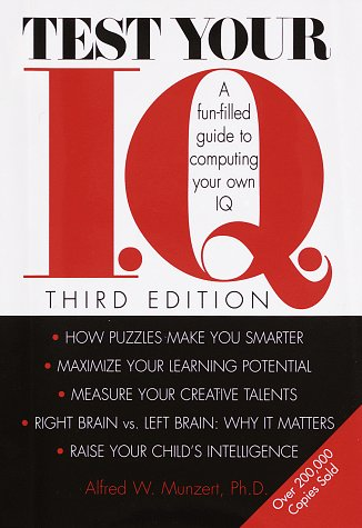 Test Your I.Q.: A Fun-filled Guide to Computing Your Own IQ (0517182874) by Alfred W. Munzert