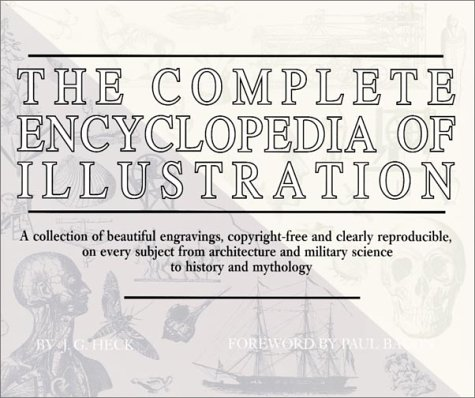 The Complete Encyclopedia of Illustration: A Collection of beautiful engravings, copyright-free and...