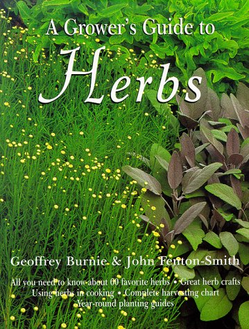 A Grower's Guide to Herbs: Geoffrey Burnie, John