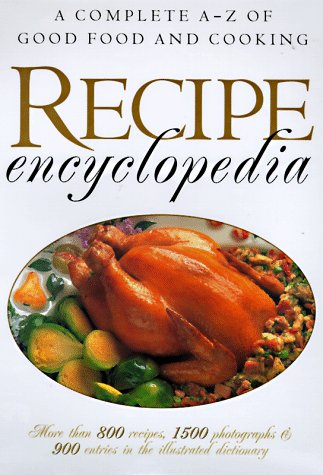 9780517184424: Recipe Encyclopedia: A Complete A-Z of Good Food and Cooking