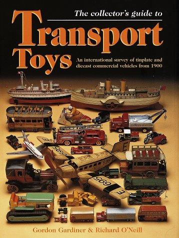 9780517184714: The Collector's Guide to Transport Toys: An International Survey of Tinplate and Diecast Commercial Vehicles from 1900 to the Present Day