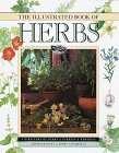 9780517184738: The Illustrated Book of Herbs: A Directory of Herbs, Gardens, Remedies, Aromatherapy and Home Cosmetics
