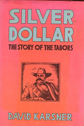 Silver Dollars The Story of the Tabors.