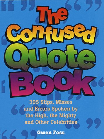 The Confused Quote Book: Foss, Gwen