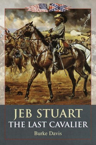 Jeb Stuart: The Last Cavalier: Davis, Burke