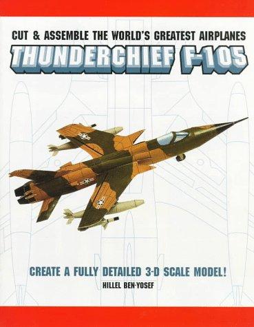 9780517186466: World's Greatest Airplanes: Thunderchief F-105 (Cut & Assemble the World's Greatest Airplanes)