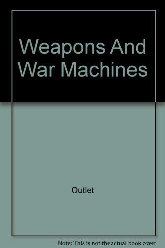 9780517186862: Weapons And War Machines