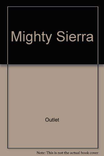 Mighty Sierra: Rh Value Publishing