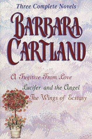 9780517188217: Barbara Cartland: Three Complete Novels: A Fugitive From Love