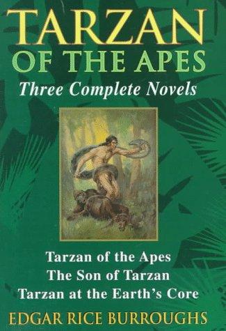 Tarzan of the Apes: Three Complete Nivels: Burroughs, Edgar Rice