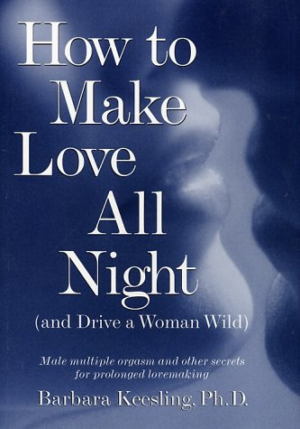 9780517189153: How to Make Love All Night (and Drive a Woman Wild)