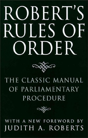 Roberts Rules of Order : The Classic Manual of Parliamentary Procedure