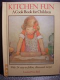 Kitchen Fun: a Cook Book for Children: Bell, Louise Price