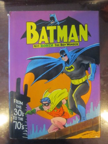 9780517190326: Batman with Robin the Boy Wonder from the 30's to the 70's