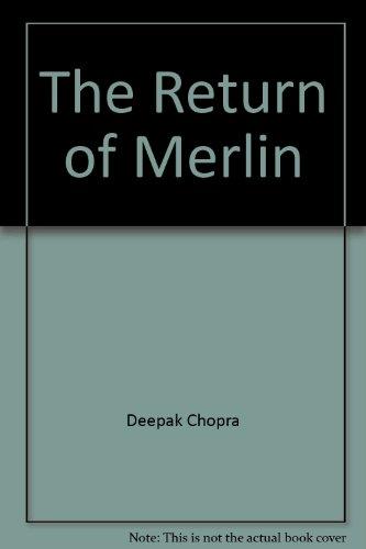 The Return of Merlin: Chopra, Deepak