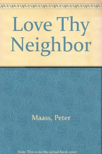 9780517194003: Love Thy Neighbor [Hardcover] by Maass, Peter