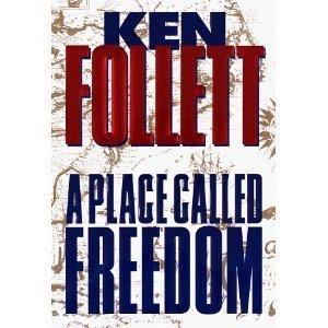 Place Called Freedom,: Follett, Ken