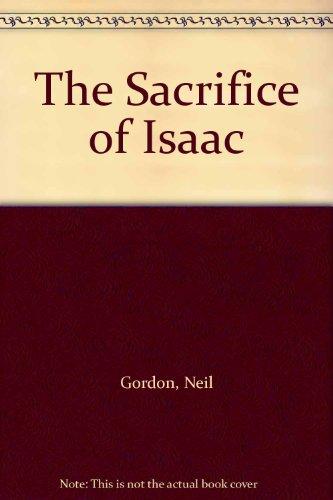The Sacrifice of Isaac (9780517194102) by Neil Gordon