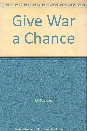 9780517195420: Give War a Chance